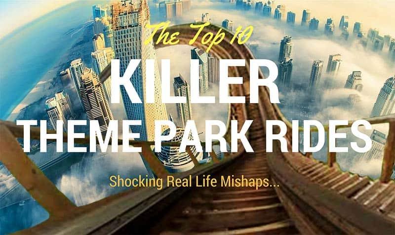 The Top 10 Killer Theme Park Rides