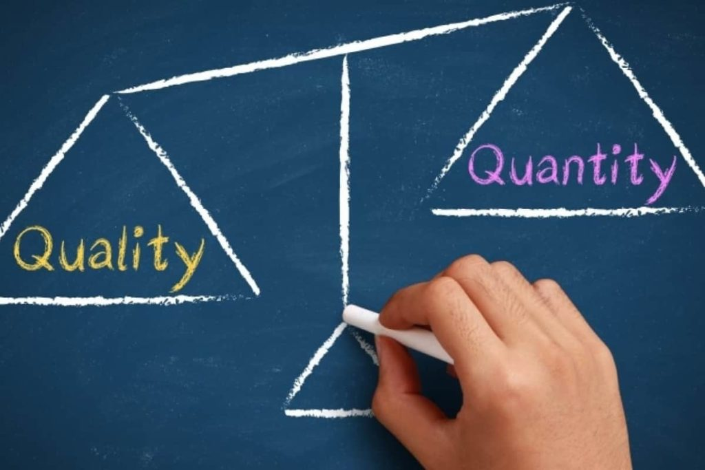 Focus on quality, not quantity